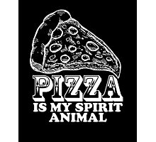 Pizza Is My Spirit Animal, Funny Pizza Lover Quote T-Shirt Photographic Print