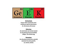 """""""Ge E K"""" Is Made Of… Photographic Print"""