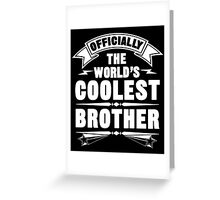 Official The World's Coolest Brother, Funny Family T-Shirt Greeting Card