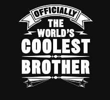Official The World's Coolest Brother, Funny Family T-Shirt Unisex T-Shirt