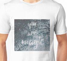 You Are Magic Unisex T-Shirt