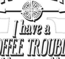 Haven Coffee Trouble Humor White Logo Sticker