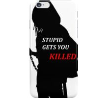 Michonne - Stupid Gets You Killed iPhone Case/Skin