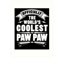 Official The World's Coolest Paw Paw Art Print