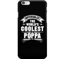 Officially The World's Coolest Poppa, Funny Father's Day T-Shirt iPhone Case/Skin