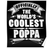 Officially The World's Coolest Poppa, Funny Father's Day T-Shirt Poster