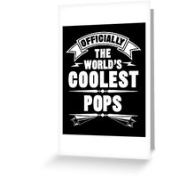Officially The World's Coolest Pops, Funny Father's Day T-Shirt Greeting Card