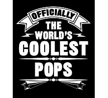 Officially The World's Coolest Pops, Funny Father's Day T-Shirt Photographic Print