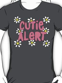 Cutie Alert! T-Shirt