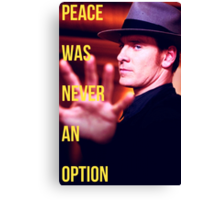 Peace Was Never An Option Canvas Print