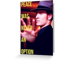Peace Was Never An Option Greeting Card