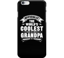 Officially The World's Coolest GrandPa, Funny Father's Day T-Shirt iPhone Case/Skin
