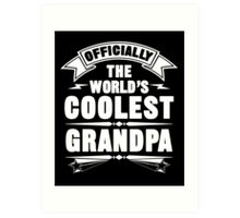 Officially The World's Coolest GrandPa, Funny Father's Day T-Shirt Art Print