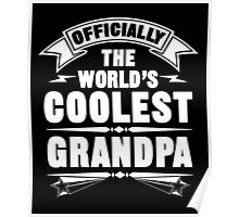 Officially The World's Coolest GrandPa, Funny Father's Day T-Shirt Poster