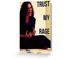 Trust My Rage Greeting Card