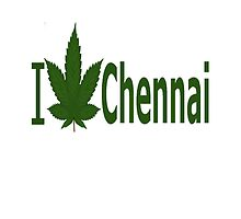 I Love Chennai by Ganjastan