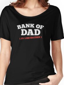 BANK OF DAD FUNNY Women's Relaxed Fit T-Shirt