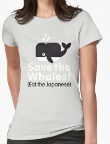 Save The Whale - Eat The Japanese Womens Fitted T-Shirt