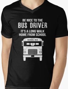 Be Nice To The Bus Driver Mens V-Neck T-Shirt
