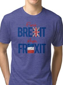 First Brexit, Then Frexit Tri-blend T-Shirt