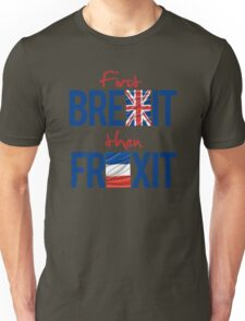First Brexit, Then Frexit Unisex T-Shirt
