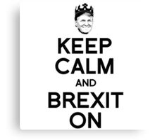 Keep Calm and Brexit On Canvas Print