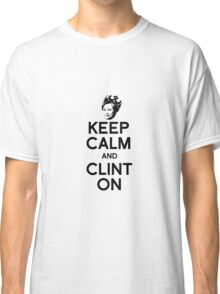 Keep Calm and Clint On Classic T-Shirt