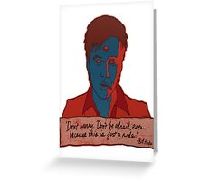 Bill Hicks - don't worry Greeting Card