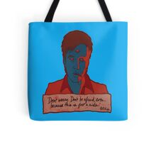 Bill Hicks - don't worry Tote Bag