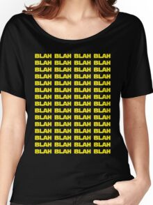 Blah wars Women's Relaxed Fit T-Shirt