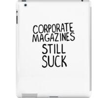Corporate magazines still suck iPad Case/Skin