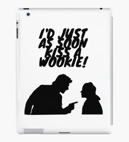 """I'd just as soon kiss a Wookie!"" iPad Case/Skin"