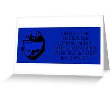 I Walk the Line  Greeting Card