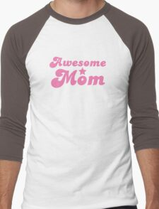 Awesome mom! in pink Men's Baseball ¾ T-Shirt