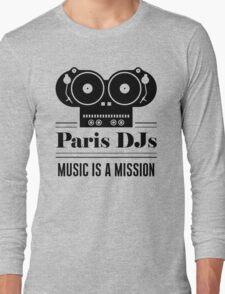 Paris DJs Music Is A Mission Long Sleeve T-Shirt
