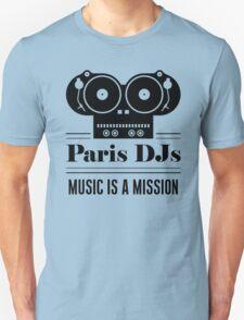 Paris DJs Music Is A Mission Unisex T-Shirt