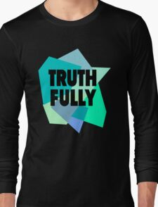 Truthfully Long Sleeve T-Shirt
