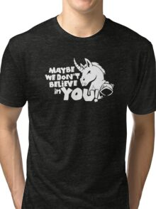 Unicorns Magic Funny Maybe We Don't Believe In You Tri-blend T-Shirt