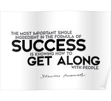 success: get along with people - roosevelt Poster