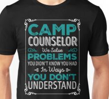Camp Counselor we solve problems camping shirt Unisex T-Shirt
