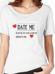 Date me, please ! Women's Relaxed Fit T-Shirt