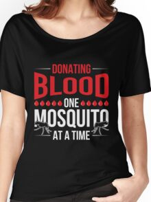 Donating Blood One mosquito at a time Camping shirt Women's Relaxed Fit T-Shirt