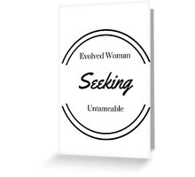 Evolved Woman Greeting Card