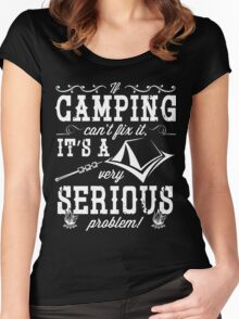 Camping can't fix it it's a very serious problem Women's Fitted Scoop T-Shirt