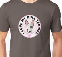 Love My Bull Terrier Unisex T-Shirt