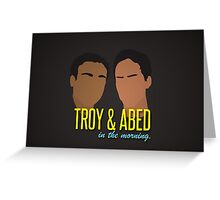 Troy & Abed in the Morning Greeting Card