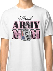 Proud Army Mom Classic T-Shirt