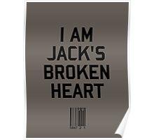 I Am Jack's Broken Heart Poster