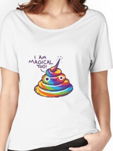 Poopcorn (I Am Magical Too!) Women's Relaxed Fit T-Shirt