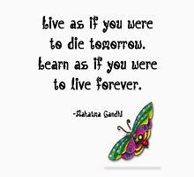 Live like Gandhi ! Unisex T-Shirt